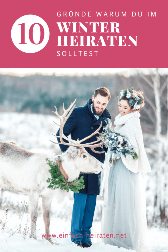 Heiraten im Winter - 10 Gründe dafür!