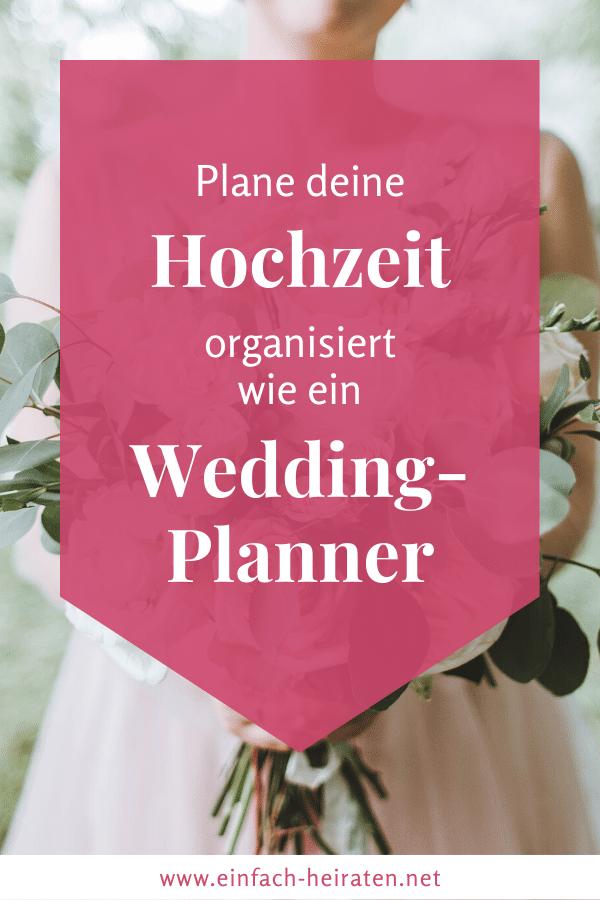 Hochzeit planen wie ein Weddingplanner