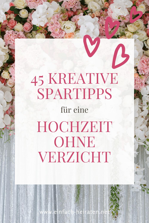 Günstig heiraten, aber nicht billig - mit diesen simplen 45 Tipps!